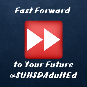 Fast Forward to Your Future with SUHSD Adult Education